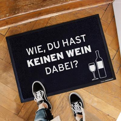 Wie, du hast keinen Wein dabei - Fussmatte