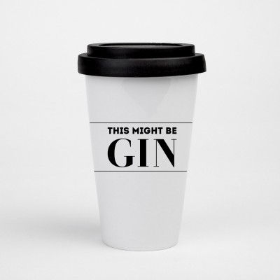 Coffee To-Go Becher schwarz weiß - This might be GIn
