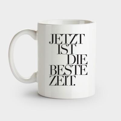 """Visualstatements Tasse mit Spruch """"Jetzt ist die beste Zeit"""""""