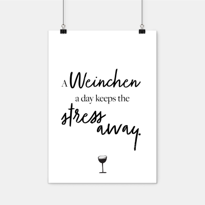 "A Weinchen a day, keeps the Stress away - Poster A2 von VS"" - schwarz/weiß"