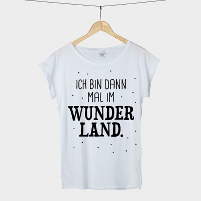 Ich bin dann mal im Wunderland - Shirt