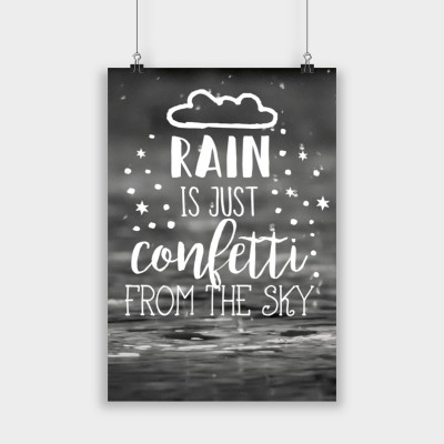 Rain is just confetti - Poster