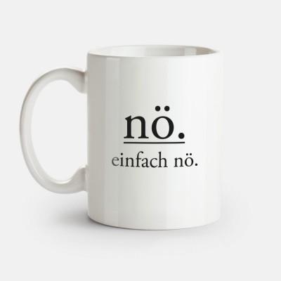 """nö. einfach nö. - witzige Tasse mit Spruch von VS"""""""