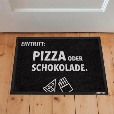 Eintritt - Pizza oder Schokolade -  60x45cm Fussmatte mit Spruch von wrdprn