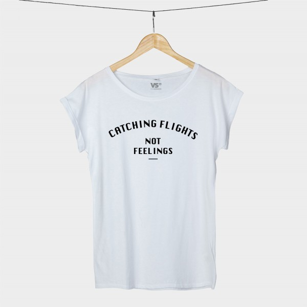 Catching flights. Not feelings. - Shirt