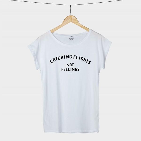 Catching flights. Not feelings. - Shirt