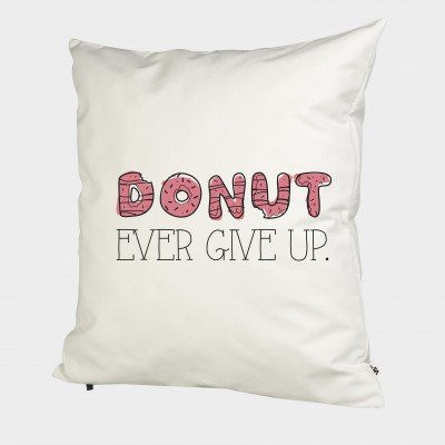 Donut ever give up - Kissenbezug