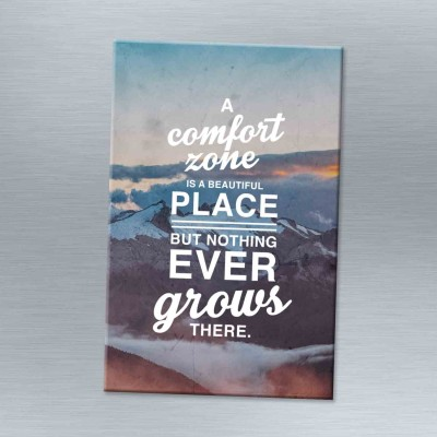A comfort zone is a beautiful place - Magnet