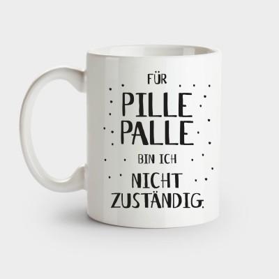 Für Pillepalle bin ich nicht zuständig - Tasse