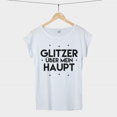 Glitzer über mein Haupt - Shirt