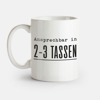 Ansprechbar in 2 - 3 Tassen - Tasse von Lieblingskollegen