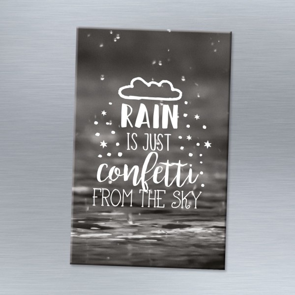 Rain is just confetti from the sky - Magnet