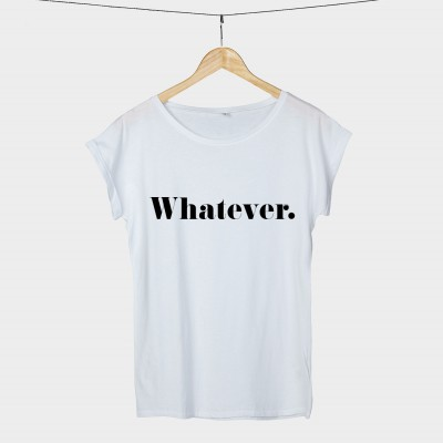 Whatever - Shirt