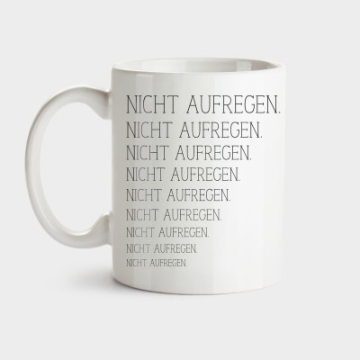Nicht aufregen - Tasse