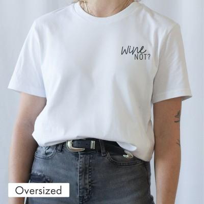 Oversized T-Shirt - Wine not?
