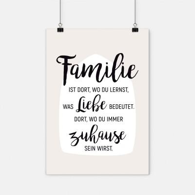 Familie ist dort, wo du lernst, was Liebe bedeutet. Dort, wo du immer Zuhause sein wirst. - Poster