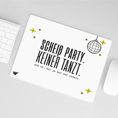 Mousepad Lieblingskollegen - Scheiß Party, keiner tanzt