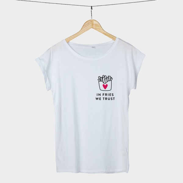 In fries we trust - Shirt