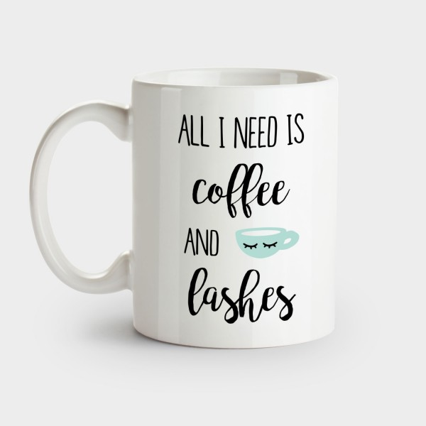 All I need is coffee and lashes - Tasse