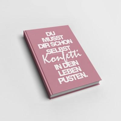 Du musst dir schon selbst Konfetti - Notizbuch