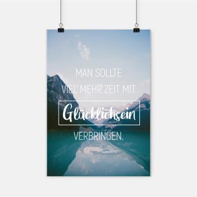 """Poster VS"""" - Man sollte viel mehr Zeit mit Glücklichsein verbringen"""