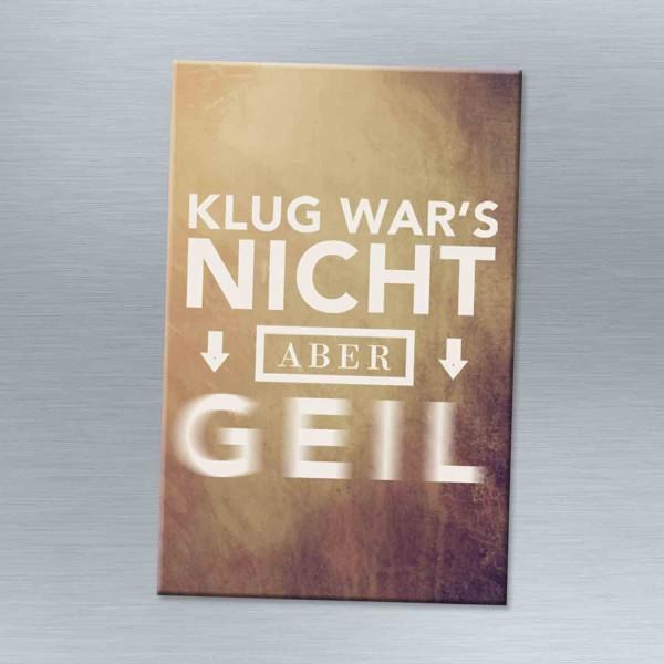 Klug wars nicht - Magnet