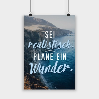 Sei realistisch, plane ein Wunder - Poster