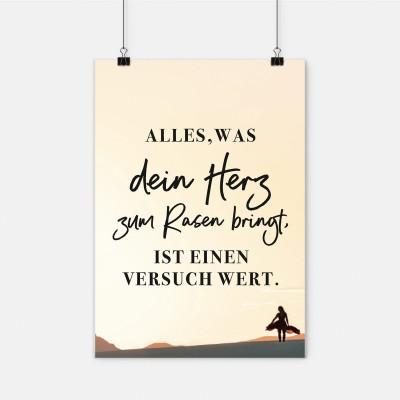 Alles, was dein Herz zum Rasen bringt, ist einen Versuch wert - Poster - Poster mit Spruch