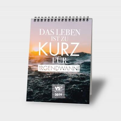 Das Leben ist zu kurz  für irgendwann A5 - Monatstischkalender 2019