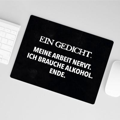 Mousepad Wordporn - Ein Gedicht. Meine Arbeit nervt. Ich brauche Alkoholl.