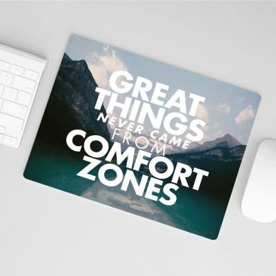 Great things never came from comfort zones - Mousepad
