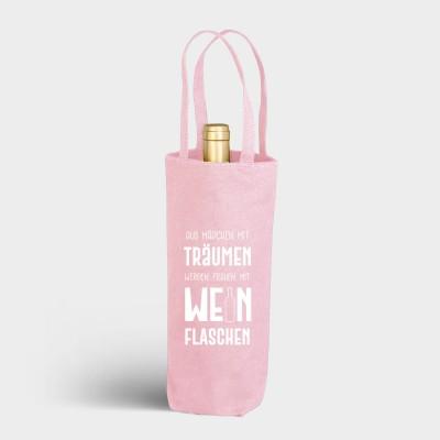 Aus Mädchen mit Träumen werden Frauen mit Weinflaschen - Flaschenbeutel