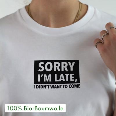 Sorry I'm late - Weißes T-Shirt aus 100% Biobaumwolle von wrdprn