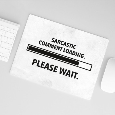 Mousepad Wordporn - Sarcastic comment loading. Please wait.