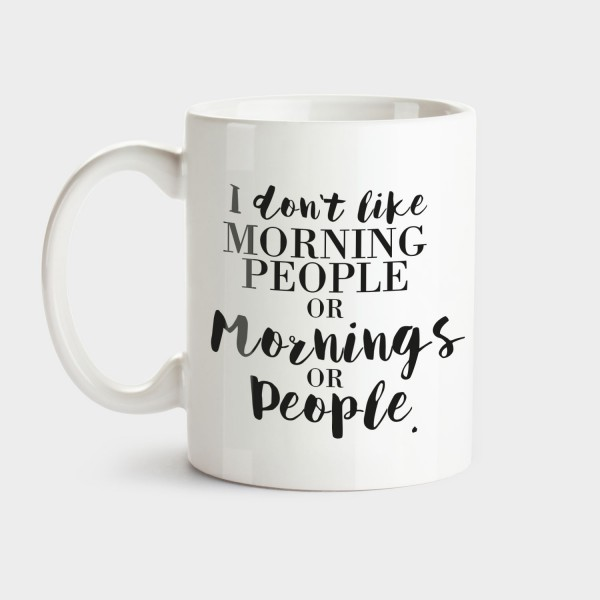 I don't like morning - Tasse