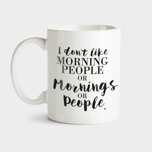 I don't like morning - Tasse