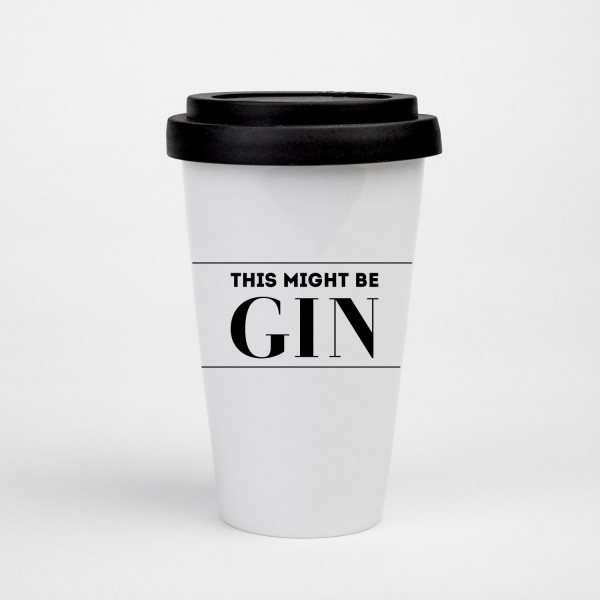 To-Go Becher This might be gin