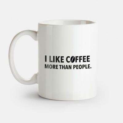 I like coffee more than people - Tasse mit Spruch von wrdprn
