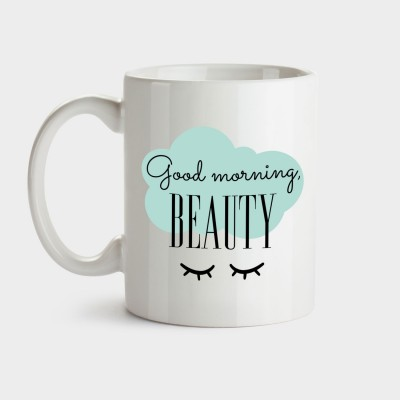 Good morning, beauty - Tasse