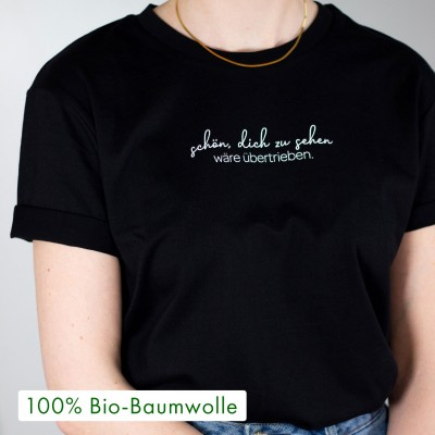 """Schön dich zu sehen wäre übertrieben - schwarzes Oversized T-Shirt mit Spruch von VS"""""""