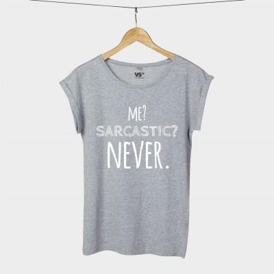 Me? Sarcastic? Never. - Shirt