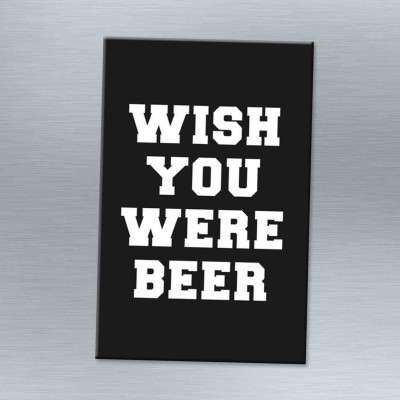 Wish you were beer - Magnet
