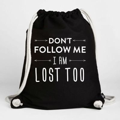 Don't follow me I am lost too  - Turnbeutel