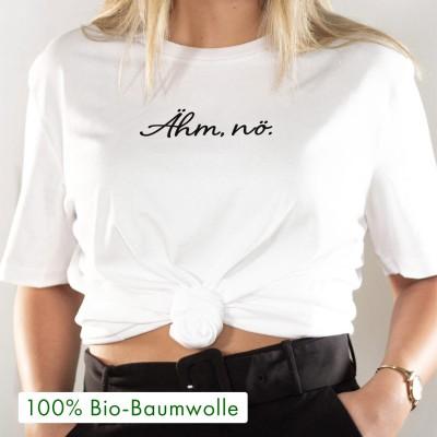 """Ähm, nö - T-Shirt von VS"""" aus 100% Biobaumwolle"""