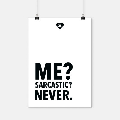 Poster wrdprn - Me? Sarcastic? Never