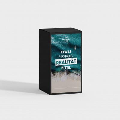 Etwas weniger Realität, bitte - Tee