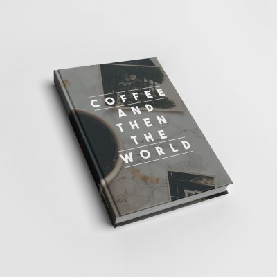 Coffee and then the world - Notizbuch