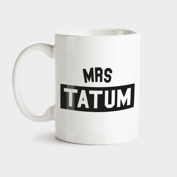 Mrs Tatum - Tasse