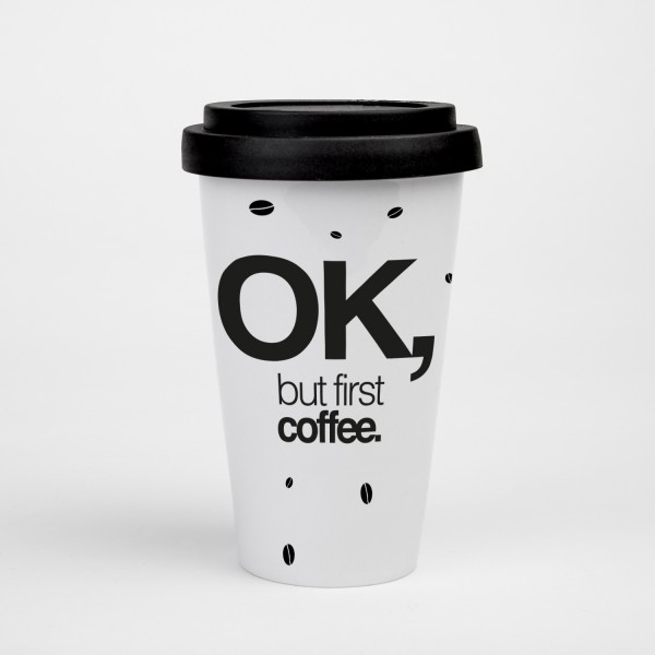 To-Go Becher Ok, but first coffee