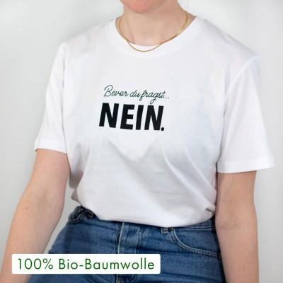 """Bevor du fragst....NEIN - weißes unisex T-Shirt von VS"""" - Shirt mit Spruch"""